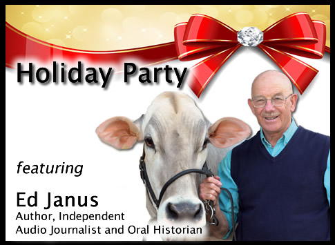 Holiday Party featuring Ed Janus (Author, Independent Audio Journalist and Oral Historian)