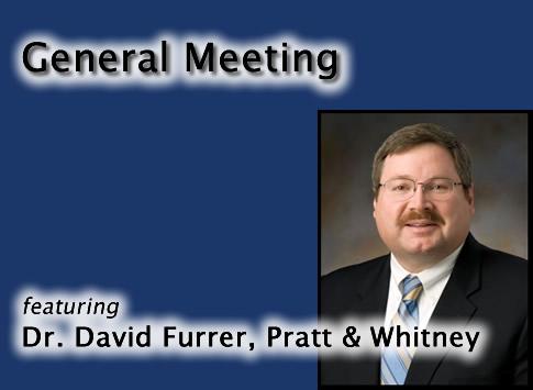 General Meeting featuring Dr. David Furrer of Pratt & Whitney