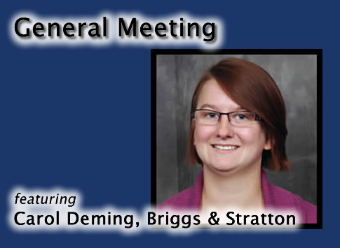 General Meeting featuring Carol Demining, Briggs & Stratton